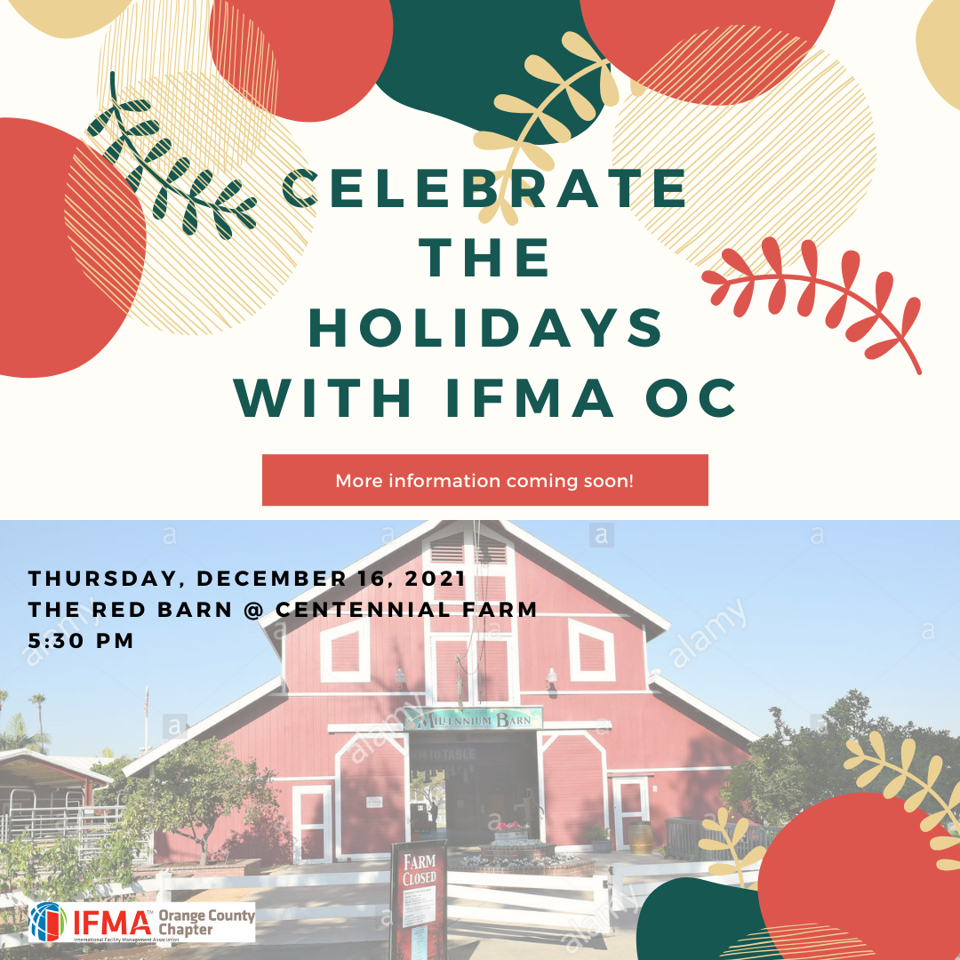 IFMA OC Holiday Party @ The Red Barn at Centennial Farms | Costa Mesa | California | United States